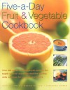 Five-a-Day Fruit & Vegetable Cookbook - Kate Whiteman