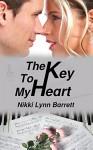 The Key To My Heart (Love and Music in Texas Book 3) - Nikki Lynn Barrett, Robert Barrett