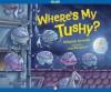 Where's My Tushy?: Read-Aloud Edition - Deborah Aronson, Ivica Stevanović