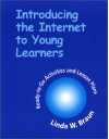 Introducing Internet to Young Lrnr - Linda W. Braun
