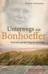 Unterwegs mit Bonhoeffer - Martin Schramm