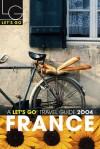 Let's Go France 2004, Travel Guide - Briana Cummings, Sarah Robinson, Tim Caito, Tzu-Huan Lo