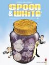 Spoon & White tome 6, XXL - Jean Léturgie, Yann, Simon Léturgie
