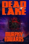 [ Dead Lake by Edwards, Murphy ( Author ) Jul-2013 Paperback ] - Murphy Edwards