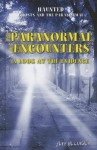Paranormal Encounters: A Look at the Evidence - Jeff Belanger
