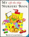 My Lift the Flap Nursery Book - Rod Campbell