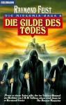 Die Gilde des Todes (The Riftwar Saga #3) - Dagmar Hartmann, Raymond E. Feist