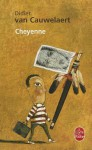 Cheyenne - Didier van Cauwelaert