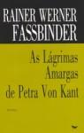 As Lágrimas Amargas de Petra Von Kant - Rainer Werner Fassbinder, Y. K. Centeno