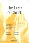 The Love of Christ -Satb - Marty Parks
