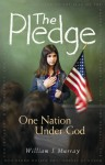 The Pledge: One Nation Under God - William J. Murray