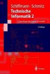 Technische Informatik 2: Grundlagen Der Computertechnik (German Edition) - Wolfram Schiffmann, Robert Schmitz