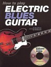 How to Play Electric Blues Guitar - U.K. [With CD] - Alan Warner
