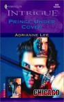 Prince Under Cover - Adrianne Lee
