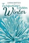 Turquoise Green Winter - Carina Bartsch, Erik J. Macki