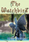 The Watchbird - Philip Rushlow