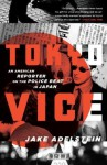Tokyo Vice: An American Reporter on the Police Beat in Japan (Vintage Crime/Black Lizard) - Jake Adelstein