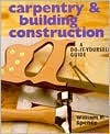 Carpentry & Building Construction: A Do-It-Yourself Guide - William P. Spence