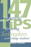 147 Practical Tips For Using Icebreakers With College Students - Robert Magnan