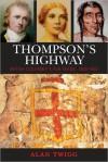 Thompson's Highway: British Columbia's Fur Trade, 1800-1850 - Alan Twigg