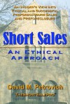 Short Sales - An Ethical Approach - David Petrovich