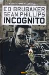 Incógnito #1 - Ed Brubaker, Sean Philips, Uriel López
