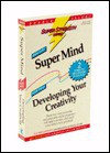 Super Mind + Developing Your Creativity - Bob Griswold