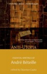 Anti-Utopia Essential Writings of Andre Beteille - André Béteille, Dipankar Gupta