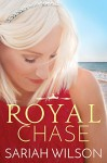 Royal Chase (The Royals of Monterra) - Sariah Wilson