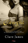 Caught (Entangled Brazen) (Elite PR) - Clare James