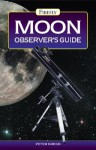 Moon Observer's Guide - Peter Grego