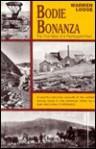 Bodie Bonanza: The True Story of a Flamboyant Past - Warren Loose