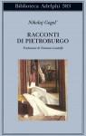 Racconti di Pietroburgo - Nikolai Gogol, Idolina Landolfi, Tommaso Landolfi