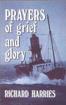 Prayers of Grief and Glory P - Richard Harries