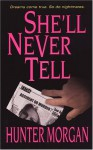 She'll Never Tell - Hunter Morgan