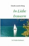 In Liebe Trauern - Claudia Leandra Knig