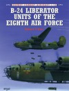B-24 Liberator Units of the Eighth Air Force (Combat Aircraft) - Robert Dorr, Mark Rolfe