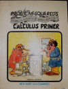 Professor E. McSquared's Original, Fantastic and Highly Edifying Calculus Primer - Howard Swann, John Johnson, E. MacSquared