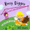Busy Digger (Slide-along-the-slot Books) - Helen Stephens