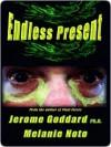 Endless Present - Jerome Goddard, Melanie Noto