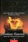 Impronte degli dei. Alla ricerca dell'inizio e della fine - Graham Hancock, Eva Kampmann, Santha Faiia