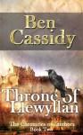 Throne of Llewyllan - Ben Cassidy