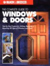 The Complete Guide to Doors & Windows (Black & Decker) - Creative Publishing International, Tom Lemmer