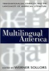Multilingual America - Werner Sollors, Marc Shell