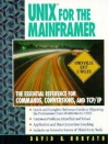 Unix for the Mainframer: The Essential Reference for Commands, Conversions, TCP/IP - David B. Horvath