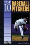 Top 10 Baseball Pitchers - Michael John Sullivan