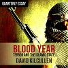 Quarterly Essay 58: Blood Year: Losing the War on Terror - David Kilcullen, Nick Farnell, Audible Studios