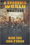 A Shrouded World - Whistlers - Mark Tufo, John O'Brien