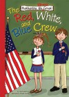 The Red, White, and Blue Crew - Lisa Mullarkey, Phyllis Harris