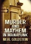 Murder and Mayhem in Manayunk - Neal Goldstein